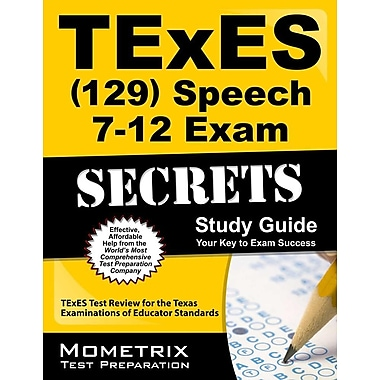 TExES (129) Speech 7-12 Exam Secrets: TExES Test Review for the Texas Examinations of Educator Standards