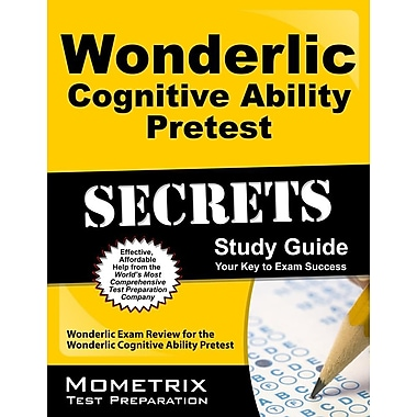 Secrets of the Wonderlic Cognitive Ability Pretest: Wonderlic Exam Review for the Wonderlic Cognitive Ability Pretest