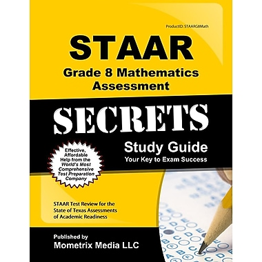 STAAR Grade 8 Mathematics Assessment Secrets: STAAR Test Review for the State of Texas Assessments of Academic Readiness
