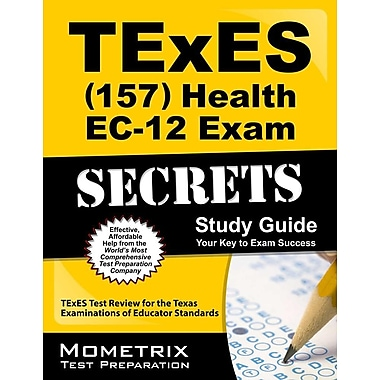 Texes Health EC-12 (157) Secrets Study Guide: Texes Test Review for the Texas Examinations of Educator Standards