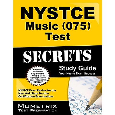 NYSTCE Music (075) Test Secrets, Study Guide: NYSTCE Exam Review for the New York State Teacher Certification Examinations