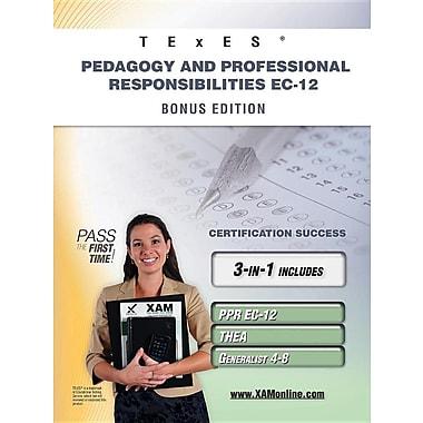 Texes Pedagogy & Professional Responsibilities EC-12 Bonus Edition: Ppr EC-12