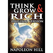 Think and Grow Rich: The Original Version