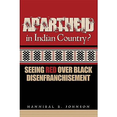 Apartheid in Indian Country? Seeing Red Over Black Disenfranchisement