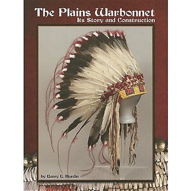 The Plains Warbonnet: Its Story and Construction