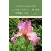Gardening Notes for South Carolina: A Garden Book for Zone 7-B, 8-A