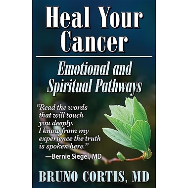 Heal Your Cancer: Emotional and Spiritual Pathways