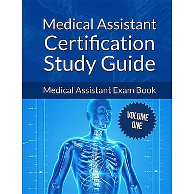 Medical Assistant Certification Study Guide Volume 1: Medical Assistant Exam Book