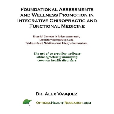 Foundational Assessments & Wellness Promotion in Integrative Chiropractic & Functional Medicine