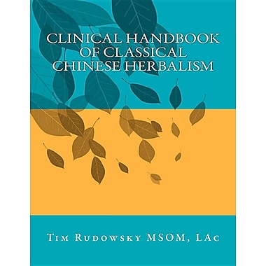 Clinical Handbook of Classical Chinese Herbalism