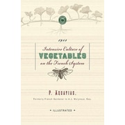 Intensive Culture of Vegetables: With a Concise Monthly Calendar of Operations
