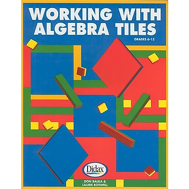 Working with Algebra Tiles, Grades 6-12
