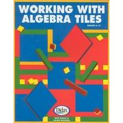 Working with Algebra Tiles, Grades 6-12