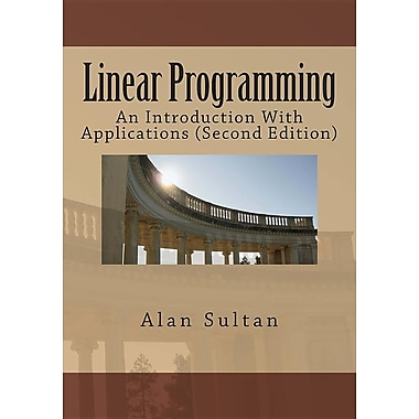 Linear Programming: An Introduction with Applications (Second Edition)