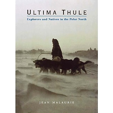 Ultima Thule: Explorers and Natives in the Polar North