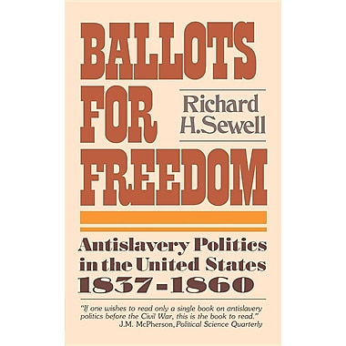 Ballots for Freedom: Antislavery Politics in the United States 1837-1860