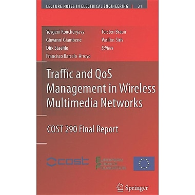 Traffic and QoS Management in Wireless Multimedia Networks: COST 290 Final Report