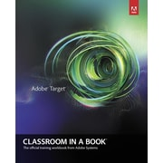 Adobe Target Classroom in a Book: A Guide for Marketing, Business, and IT Professionals