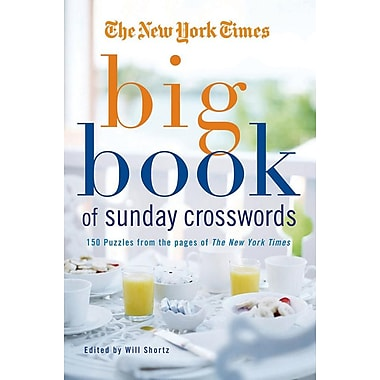 The New York Times Big Book of Sunday Crosswords: 150 Puzzles from the Pages of the New York Times