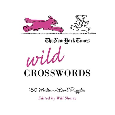 The New York Times Wild Crosswords: 150 Medium-Level Puzzles