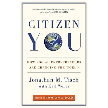 Citizen You: How Social Entrepreneurs Are Changing the World