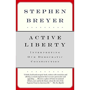 Active Liberty: Interpreting Our Democratic Constitution