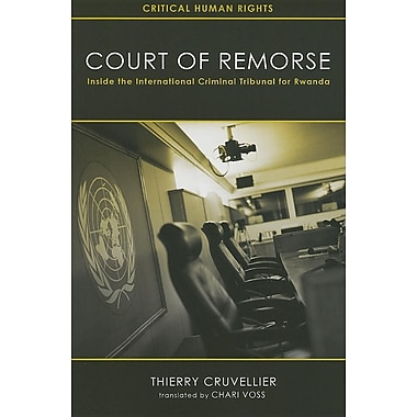 Court of Remorse: Inside the International Criminal Tribunal for Rwanda