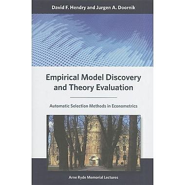 Empirical Model Discovery and Theory Evaluation: Automatic Selection Methods in Econometrics
