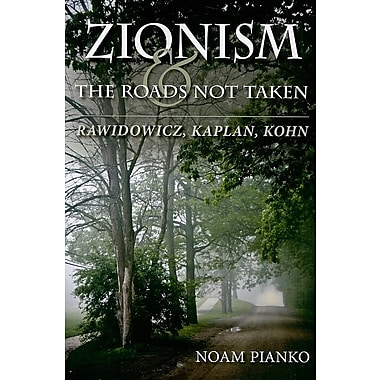 Zionism and the Roads Not Taken: Rawidowicz, Kaplan, Kohn
