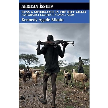 Guns & Governance in the Rift Valley: Pastoralist Conflict & Small Arms