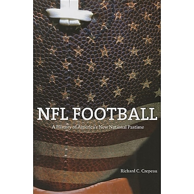 NFL Football: A History of America's New National Pastime
