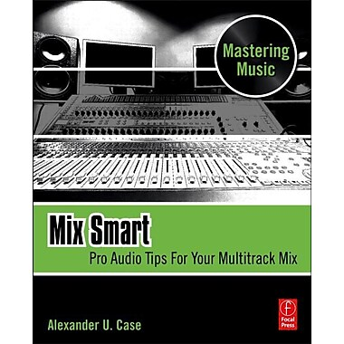 Mix Smart: Pro Audio Tips for Your Multitrack Mix