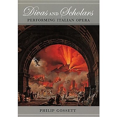 Divas and Scholars: Performing Italian Opera