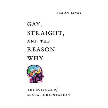 Gay, Straight, and the Reason Why: The Science of Orientation