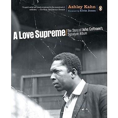 A Love Supreme: The Story of John Coltrane's Signature Album