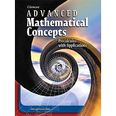 Glencoe Advanced Mathematical Concepts: Precalculus with Applications