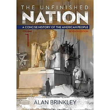 The Unfinished Nation, Volume 1 with Connect Plus Access Code: A Concise History of the American People