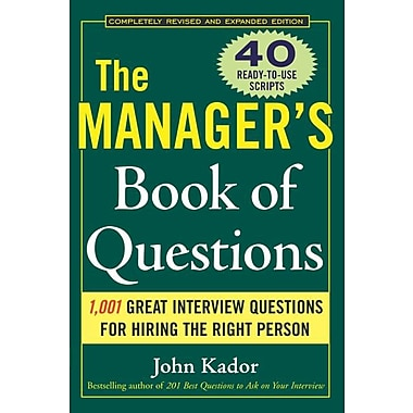 The Manager's Book of Questions: 1,001 Great Interview Questions for Hiring the Best Person