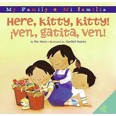 Here, Kitty, Kitty!/!Ven, Gatita, Ven!
