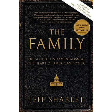 The Family: The Secret Fundamentalism at the Heart of American Power
