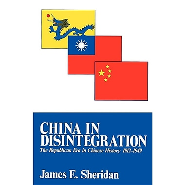 China in Disintegration: The Republican Era in Chinese History, 1912-1949