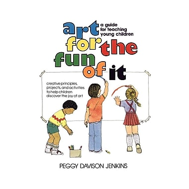 Art for the Fun of It: A Guide for Teaching Young Children