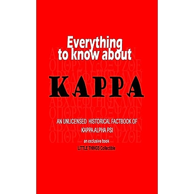 Everything to Know about Kappa: An Unlicensed Historical Factbook of Kappa Alpha Psi