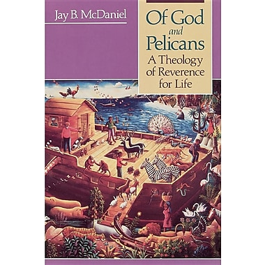 Of God and Pelicans: A Theology of Reverence for Life