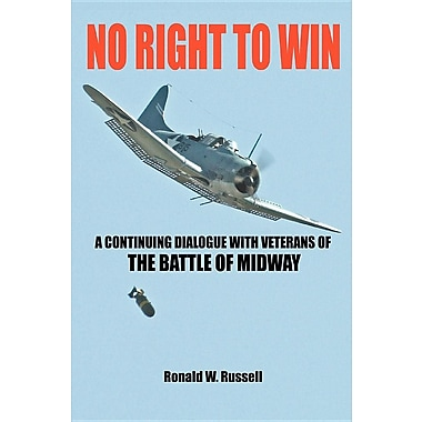 No Right to Win: A Continuing Dialogue with Veterans of the Battle of Midway
