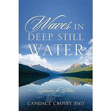 Waves in Deep Still Water: Listening for Mind