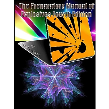 The Preparatory Manual of Explosives Fourth Edition