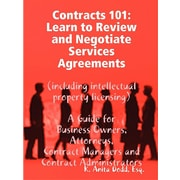 Contracts 101: Learn to Review and Negotiate Services Agreements (Including Intellectual Property Licensing)