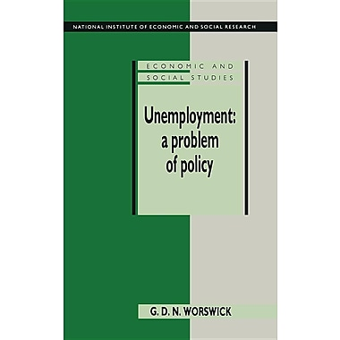 Unemployment: A Problem of Policy: Analysis of British Experience and Prospects