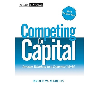 Competing for Capital: Investor Relations in a Dynamic World